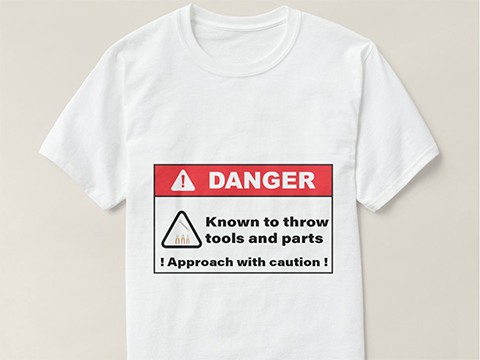 Danger: Known to throw tools Tshirt by Glitter Bitter.com